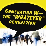 #209 The Whatever Generation