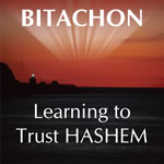 #50 Bitachon � Learning to Trust HASHEM