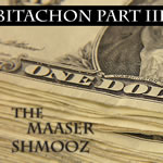 #52 Bitachon Part III- The Maaser Shmuz