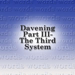#65 Davening Part III- The Third System � The Power of the Words