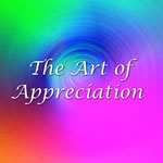 #75 The Art of Appreciation
