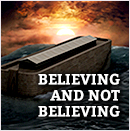 Noach Believing and not believing