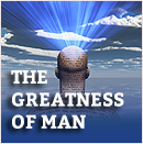 The Greatness of Man