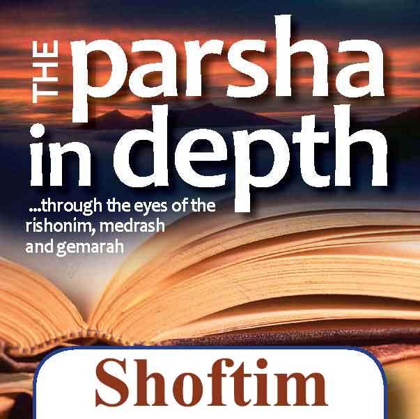 Parsha-In-Depth-Shoftim